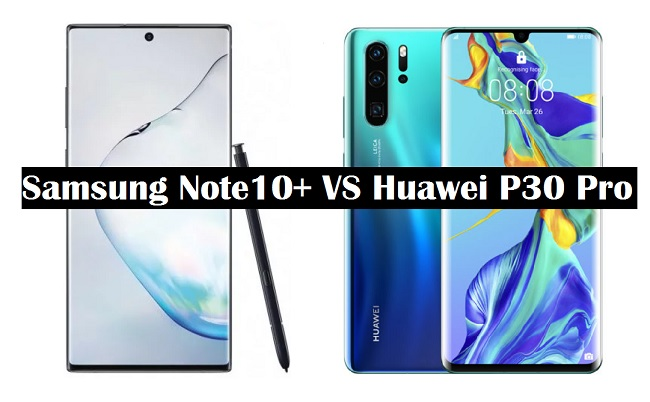 samsung note 10 plus vs huawei p30 pro