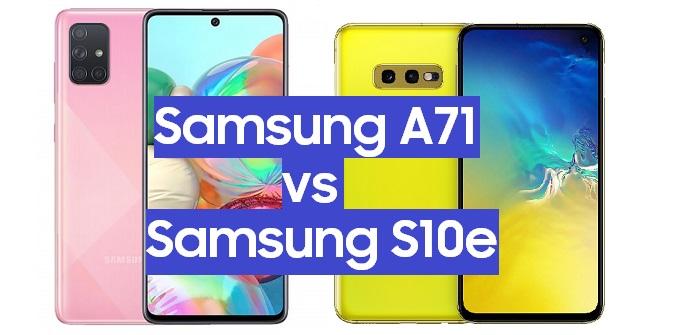 samsung galaxy a71 vs samsung s10e