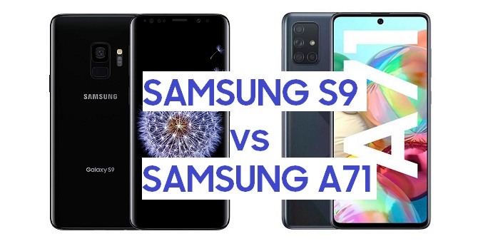 samsung galaxy s9 vs samsung galaxy a71