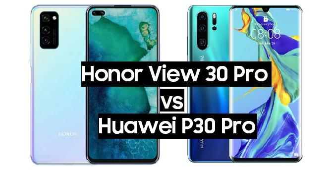 honor view 30 pro vs huawei p30 pro